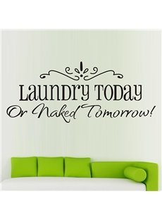 Words and Quotes Laundry Today or Naked Tomorrow Removable Wall Sticker